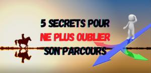 Read more about the article 5 Secrets pour ne Plus Oublier son Parcours
