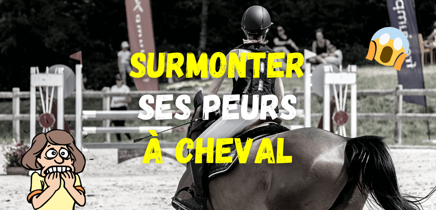 You are currently viewing Comment Surmonter ses Peurs à Cheval?