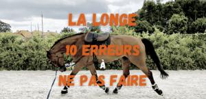 Read more about the article Longer un Cheval – 10 Erreurs à ne pas faire