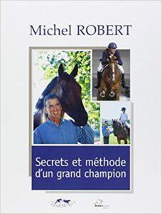 secrets et méthode d'un grand champion de michel robert