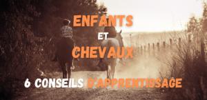 Read more about the article Enfants et chevaux, 6 conseils d'apprentissage